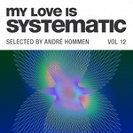 My Love Is Systematic Vol 12