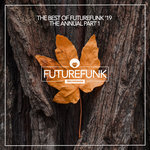 The Best Of Futurefunk '19 (The Annual Part 1)