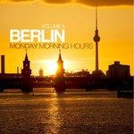 Berlin - Monday Morning Hours Vol 6