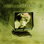 Lady In The Microfiche