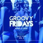 Groovy Fridays (Shake It Baby) Vol 3