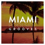 Miami Poolside Grooves Vol 17