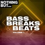 Nothing But... Bass, Breaks & Beats Vol 01