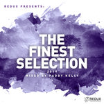 Redux Presents/The Finest Selection 2019 Mixed By Paddy Kelly