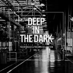 Deep In The Dark Vol 51 - Tech House & Techno Selection