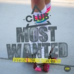 Most Wanted: Future House Selection Vol 34