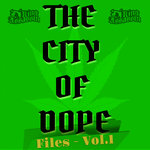 City Of Dope Files Vol 1 (Explicit)