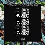 Re:Process: Tech House Vol 30