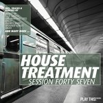 House Treatment - Session Forty Seven