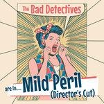Mild Peril (Director's Cut)