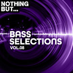 Nothing But... Bass Selections Vol 08