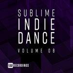Sublime Indie Dance Vol 08