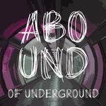Abound Of Underground Pt 4