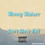 Don't Never Fall (Explicit)