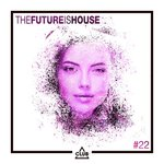 The Future Is House #22