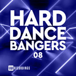 Hard Dance Bangers Vol 08