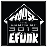 House Of EFUNK Sound Of 3019
