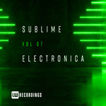 Sublime Electronica Vol 07
