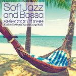 Soft Jazz & Bossa Selection Three