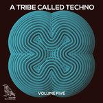 A Tribe Called Techno Vol 5