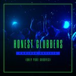 Honest Clubbers (Only Pure Grooves)