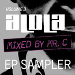 ALOLa Vol3 EP Sampler (Presented By MR C)