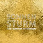 Sonnensturm: Finest Techno From The Underground