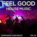 Feel Good House Music Vol 01