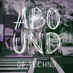 Abound Of Techno Pt 11