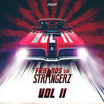 Friends With Strangerz - Vol II