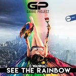 (I Wanna) See The Rainbow