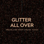 Glitter All Over Vol 1 (House & Deep-House Tunes)