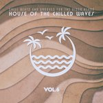 House Of The Chilled Waves Vol 6
