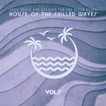 House Of The Chilled Waves Vol 7
