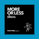 More Or Less Disco (Partyfine Vol 5)