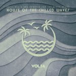 House Of The Chilled Waves Vol 14