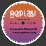 Chacun Fait/Givin' It Up (Frico Edits)