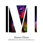 Dance Floor - 2020 Music For Christmas Celebrations