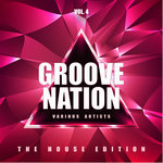 Groove Nation (The House Edition) Vol 4