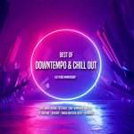 Best Of Downtempo & Chill Out - #10 Years Anniversary