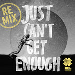 Just Can't Get Enough (Remixes)