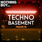 Nothing But... Techno Basement Vol 02