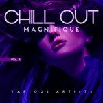 Chill Out Magnifique Vol 4