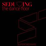 Seducing The Dancefloor Vol 4