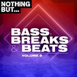 Nothing But... Bass, Breaks & Beats Vol 02