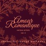 Amour Romantique (Beautiful Lounge Anthems) Vol 2