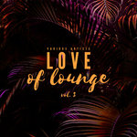 Love Of Lounge Vol 3