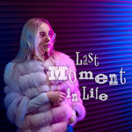 Last Moment In Life