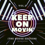 Keep On Movin' (The House Edition) Vol 2