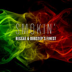 Smokin': Reggae & Dubstep's Finest